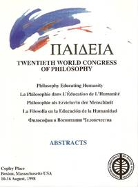 Twentieth World Congress Of Philosophy Abstracts of Invited and  Contributed Papers
