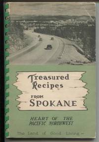 Treasured Recipes from Spokane : Heart of the Pacific Northwest, the Land  of Good Living