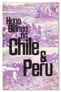 Hugo Blanco on Chile & Peru