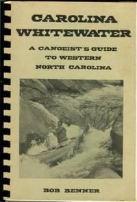 image of Carolina Whitewater: A Canoeist's Guide To Western North Carolina
