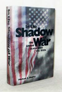 In the Shadow of War.  The United States since the 1930s