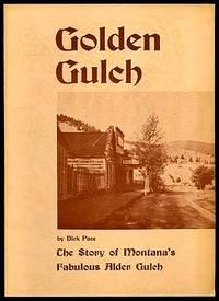 Golden Gulch: The Story of Montana's Fabulous Alder Gulch