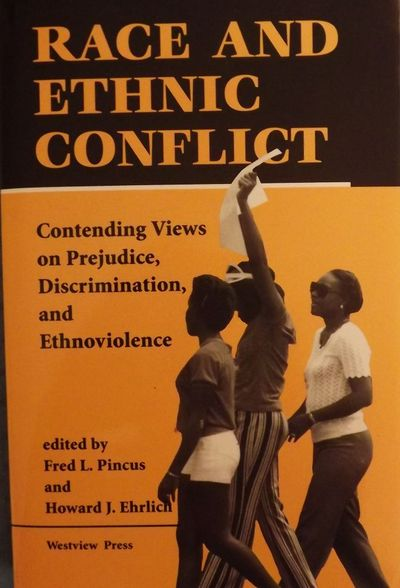 1994. PINCUS, Fred L. . RACE AND ETHNIC CONFLICT. Contending Views On Prejudice, Discrimination, And...