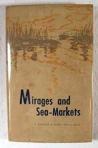 Mirages and Sea-Markets: A Collection of Modern Chinese Essays