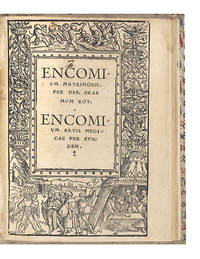 Encomium Matrimonii...Encomium Artis Medicae per eundem