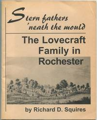 image of Stern Fathers 'neath the Mould: The Lovecraft Family in Rochester