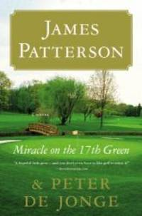 Miracle on the 17th Green by James Patterson - 2010-09-04 - from Books Express and Biblio.com