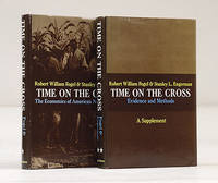Time on the Cross by FOGEL, Robert William, & Stanley L. Engerman - 1974
