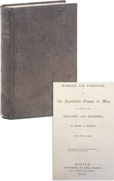 Boston: Bela Marsh, 1855. Hardcover. Treatise on sexual ethics, heredity, and physiology by the enig...