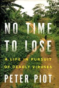 image of No Time to Lose: A Life in Pursuit of Deadly Viruses