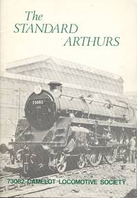 Standard Arthurs: The Named Standard Class Fives of the Southern Region of British Railways