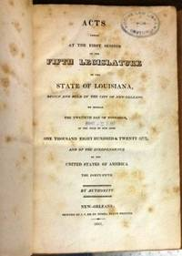 ACTS PASSED AT THE FIRST SESSION OF THE FIFTH LEGISLATURE OF THE STATE OF LOUISIANA; BEGUN AND HELD IN THE CITY OF NEW ORLEANS, ON MONDAY THE TWETIETH [sic] DAY OF NOVEMBER, IN THE YEAR OF OUR LORD ONE THOUSAND EIGHT HUNDRED & TWENTY-ONE