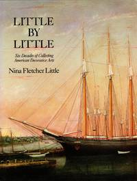 image of Little by Little: Six Decades of Collecting American Decorative Arts
