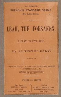 LEAH, THE FORSAKEN : A PLAY, IN FIVE ACTS
