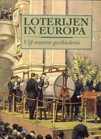 Loterijen in Europa. Vijf eeuwen geschiedenis