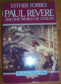 Paul Revere and the World He Lived In by  Esther Forbes - Paperback - Reprint - 1988 - from Reading Habit and Biblio.com
