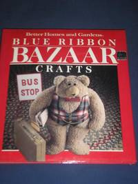 Blue Ribbon BAZAAR crafts by Better Homes And Gardens - 1987
