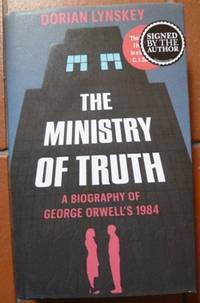 image of The Ministry of Truth: A Biography of George Orwell's 1984 (Signed)