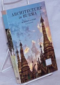 image of Architecture in Burma:  Moments in Time