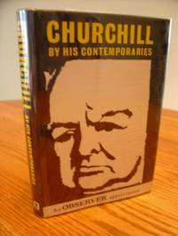 Churchill by his Contemporaries; an Obeserver Appreciation