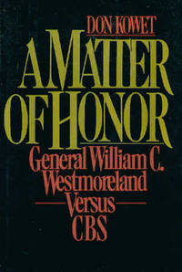 A Matter of Honor : General William C. Westmoreland Vs. CBS