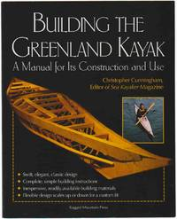 BUILDING THE GREENLAND KAYAK A Manual for its Contruction and Use