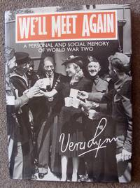 We'll Meet Again: A Personal and Social Memory of World War Two