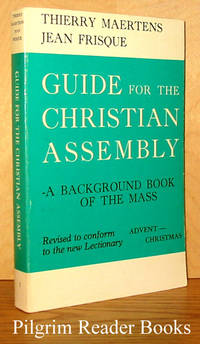 Guide for the Christian Assembly: A Background Book of the Mass;  Advent - Christmas