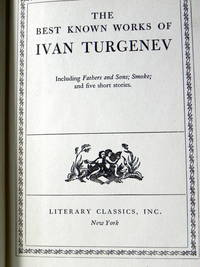 The Best Known Works of Ivan Turgenev. Including 'Fathers & Sons'; 'Smoke'; and Five Short Stories