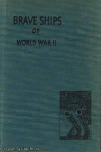 Brave Ships of World War II