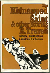 THE KIDNAPPED SAINT & OTHER STORIES by  B Traven - First Edition - (1975) - from Quill & Brush (SKU: 54113)