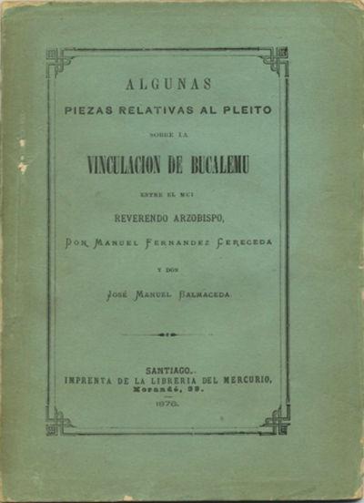 Santiago: Imprenta de la Libreria del Mercurio, 1876. First edition. Stitched paper wrappers. A very...