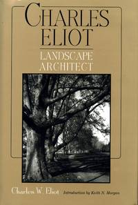 Charles Eliot: Landscape Architect