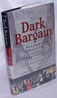 image of Dark Bargain: slavery, profits,_the struggle for the Constitution