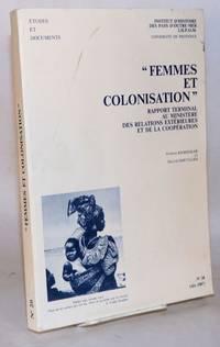 image of Femmes et colonisation; rapport terminal au Ministère des Relations Extérieures et de la Coopération