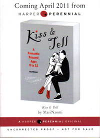 KISS & TELL: A Romantic Resume, Ages 0 to 22. by MariNaomi - Signed - (2011.) - from Bookfever.com, IOBA (SKU: 55049)