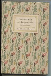 Das kleine Buch der Tropenwunder - Insele-Bucherei Nr.  351 (The little  book of tropical wonders)