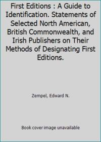 image of First Editions : A Guide to Identification. Statements of Selected North American, British Commonwealth, and Irish Publishers on Their Methods of Designating First Editions.