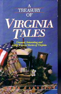 Treasury Of Virginia Tales by  Webb Garrison - First Edtion - 1991 - from Ye Old Bookworm (SKU: 14957)