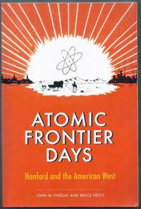 Atomic Frontier Days. Hanford and the American West