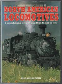image of The Illustrated Encyclopedia of North American Locomotives: A Historical Directory of over 150 Years of North American Rail Power.