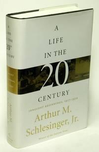 A Life in the Twentieth Century   Innocent Beginnings, 1917 - 1950