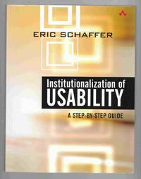 Institutionalization of Usability A Step-By-Step Guide
