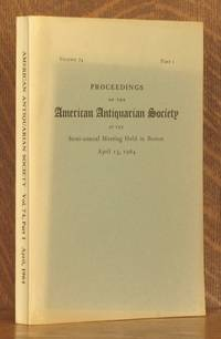 PROCEEDINGS OF THE AMERICAN ANTIQUARIAN SOCIETY AT THE SEMI-ANNUAL MEETING HELD IN BOSTON APRIL 15, 1964