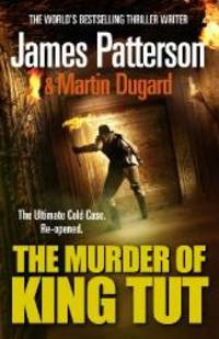 The Murder of King Tut by James Patterson - 2010-01-01