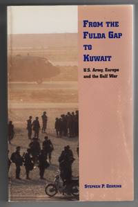 From the Fulda Gap to Kuwait: US Army, Europe and the Gulf War