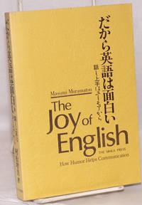 The joy of English: How humor helps communication.* Dakara eigo wa omoshiroi
