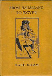 FROM HAUSALAND TO EGYPT, Through the Sudan by  Karl W(ilhelm)  H(ermann) - First  Edition - 1910 - from Harry E Bagley Books Ltd and Biblio.com