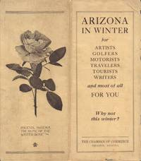 Arizona in Winter for Artists, Golfers, Motorists, Travelers, Tourists,  Writers and Most of All for You - Why Not this Winter?