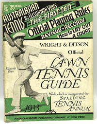 [TENNIS] WRIGHT AND DITSON OFFICIALLY ADOPTED LAWN TENNIS GUIDE WITH WHICH IS INCORPORATED SPALDING'S LAWN TENNIS ANNUAL. 1933